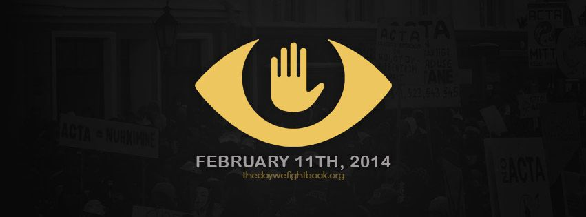 February 11, 2014 The Day we Fight Back Against Mass Surveillance